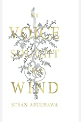 My Voice Sought the Wind Paperback