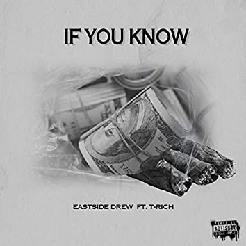 If You Know (feat. T-rich)