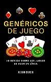 Genéricos de juego: Lo básico sobre los juegos de azar en línea