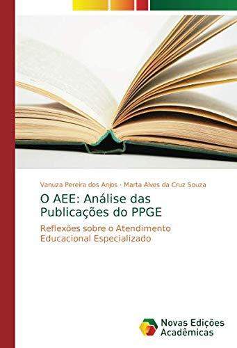 O AEE: Análise das Publicações do PPGE: Reflexões sobre o Atendimento Educacional Especializado