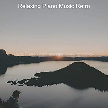 Jazz Piano - Ambiance for Reading Books
