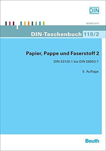 Papier, Pappe und Faserstoff 2: DIN 53120-1 bis DIN 58953-7 (DIN-Taschenbuch)