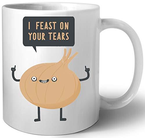 I Feast On Your Tears! Keramik Tassen Mug