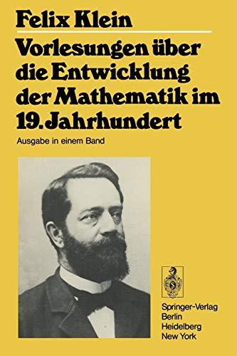 Vorlesungen über die Entwicklung der Mathematik im 19. Jahrhundert I und II: Teil I (Grundlehren der mathematischen Wissenschaften, 24/25)