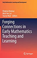 Forging Connections in Early Mathematics Teaching and Learning (Early Mathematics Learning and Development)