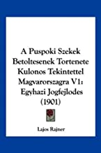 A Puspoki Szekek Betoltesenek Tortenete Kulonos Tekintettel Magvarorszagra V1: Egyhazi Jogfejlodes (1901)