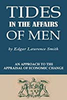 Tides in the Affairs of Men: An Approach to the Appraisal of Economic Change