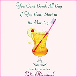 You Can't Drink All Day If You Don't Start in the Morning audiobook cover art
