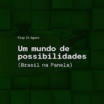 Um Mundo de Possibilidades (Brasil na Panela)
