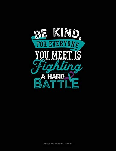 Be Kind, For Everyone You Meet Is Fighting A Hard Battle: Genkouyoushi Notebook: 782