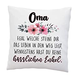 """Kissen mit Spruch - """"Oma Egal welche Steine dir das Leben in den Weg legt, wenigstens hast du keine hässlichen Enkel"""" - lustig - Geschenk - Geschenkidee - Familie - Kissen mit Füllung (Oma)"""