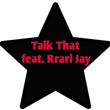 Talk That (feat. Rrari Jay)