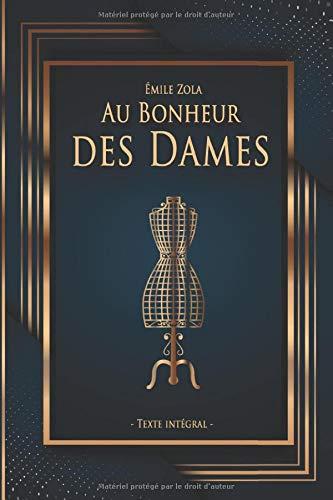 Au Bonheur des Dames - Émile Zola - Texte intégral: Édition illustrée | 404 pages Format 15,24 cm x 22,86 cm