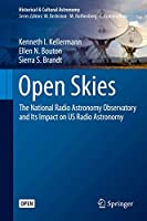 Open Skies: The National Radio Astronomy Observatory and Its Impact on US Radio Astronomy (Historical & Cultural Astronomy)