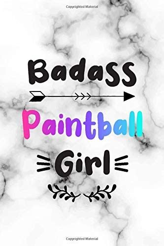 badass Paintball girl: funny Paintball Composition Notebook Paintball diary training journal for girl Funny Novelty Paintball Gift for teen girls ... lined notebook gift for Paintball player girl
