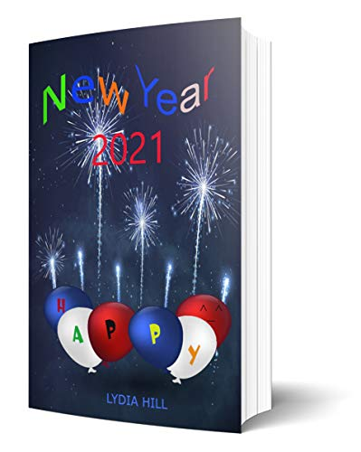 NEW YEAR 2021 HAPPY: Cute notebook,New year fireworks background ,6 x9 in, 160 pages,softcover,May 7, 2020 (English Edition)