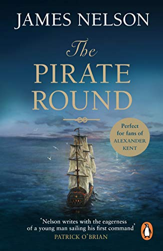 The Pirate Round: A gripping, action-packed naval page-turner you won't be able to...