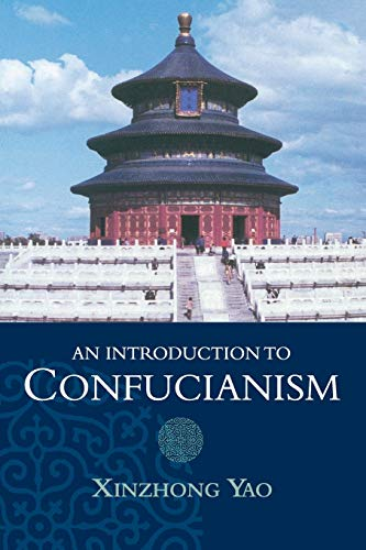 Compare Textbook Prices for An Introduction to Confucianism Introduction to Religion F First Edition Edition ISBN 9780521644303 by Yao, Xinzhong