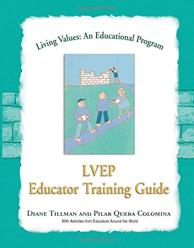 Living Values Educator Training Guide Living Values An Educational Programme