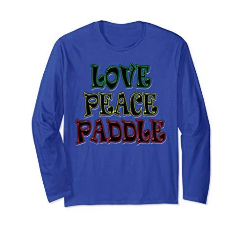 Kanu, Kajak, Kanadier und Paddeln, Love Peace Paddle Langarmshirt