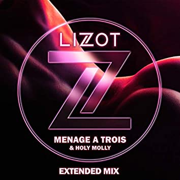 Menage A Trois (Extended Mix)