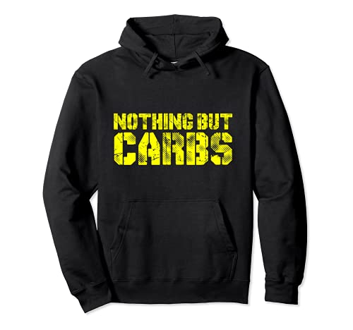 Nothing But Carbs Diet Fasting Sports Protein Healthy Food Felpa con Cappuccio