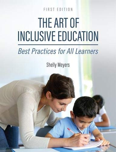 Compare Textbook Prices for The Art of Inclusive Education: Best Practices for All Learners  ISBN 9781516515417 by Meyers, Shelly