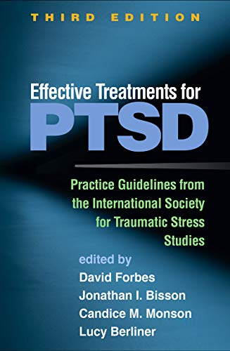 Effective Treatments for Ptsd, Third Edition: Practice Guidelines from the International Society for Traumatic Stress Studies