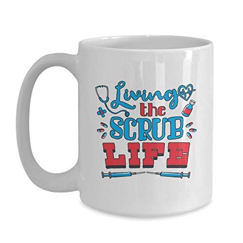 Best Healthcare Mug Living The Scrub Life - 11 oz White Coffee | Tea Mug Medical Assistant Gifts