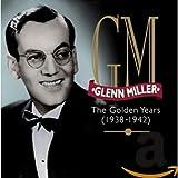 The Golden Years (1938-1942) von Glenn Miller