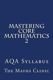 Mastering Core Mathematics 2: Aqa Syllabus