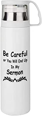 XiErSi Funny Coffee Thermos Cup - Be Careful or You'll End Up In My Sermon - Best Pastor Appreciation Gifts for Birthday or Christmas and Anniversary Minister Gift for Men and Women 14 oz