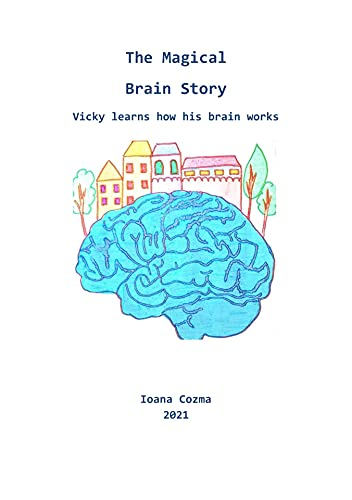 The Magical Brain Story: Vicky learns how his brain works (English Edition)