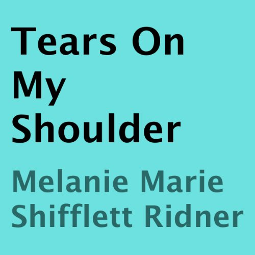 Tears on My Shoulder audiobook cover art