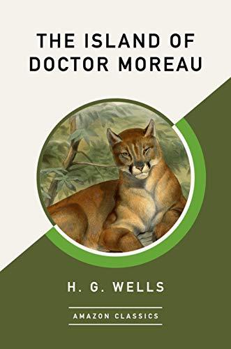 The Island of Doctor Moreau (AmazonClassics Edition) (English Edition)