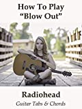 How To Play Blow Out By Radiohead - Guitar Tabs & Chords