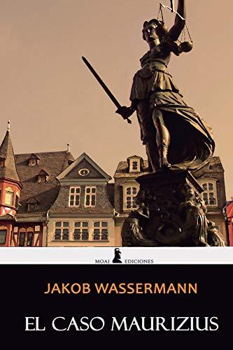 El caso Maurizius: Edición completa y anotada