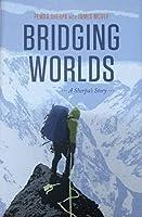 Bridging Worlds:: A Sherpa's Story