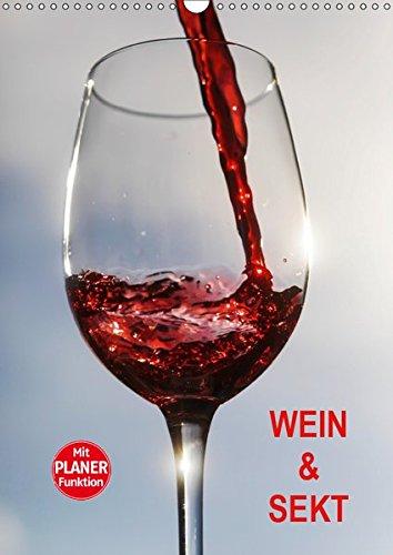 Wein und Sekt (Wandkalender 2019 DIN A3 hoch): Fotografien vom Wein (Geburtstagskalender, 14 Seiten ) (CALVENDO Lifestyle)