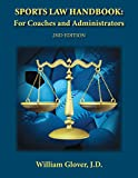 Sports Law Handbook: For Coaches and Administrators - 2nd Edition