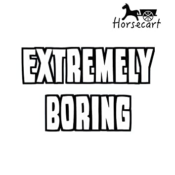 Extremely Boring