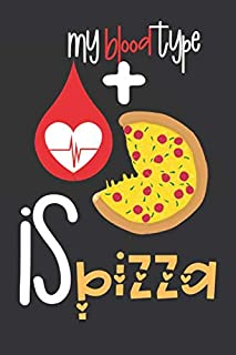 My Blood type is Pizza: 150 Pages Blank Dot Grid Paper | Funny Pizza Notebook, Journal, Dairy to write in | Perfect Gift F...