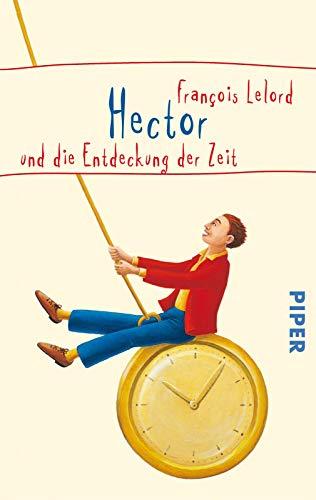 Hector und die Entdeckung der Zeit (Hectors Abenteuer, Band 2)