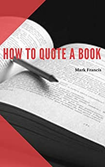 How To Quote a Book by [Mark Francis]