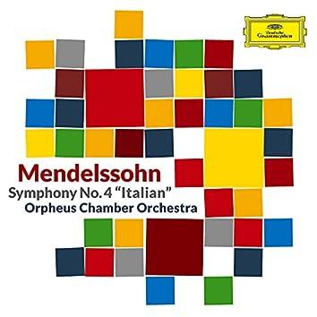 "Mendelssohn: Symphony No. 4 in A Major, Op. 90, MWV N 16 ""Italian"""