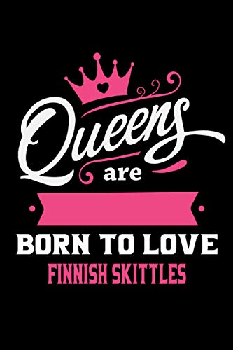 Queens Are Born To Love Finnish skittles: Notebook Lined Pages, 6.9 inches,120 Pages, White Paper Journal, notepad Gift