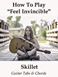 How To Play'Feel Invincible' By Skillet - Guitar Tabs & Chords