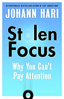 Stolen Focus: Why You Can't Pay Attention by [Johann Hari]