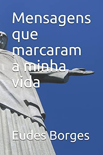 Mensagens que marcaram a minha vida (Portuguese Edition)