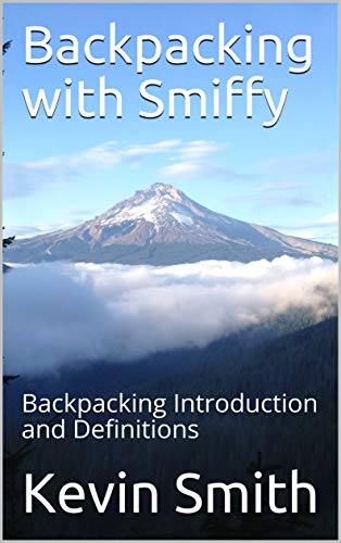 Backpacking with Smiffy: Backpacking Introduction and Definitions (English Edition)
